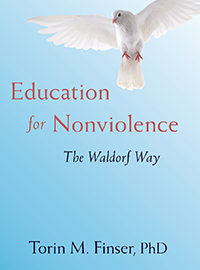 Review: Education for Nonviolence: The Waldorf Way By Torin M. Finser, PhD